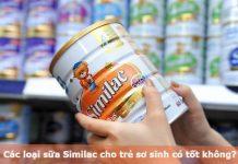 Các loại sữa Similac cho trẻ sơ sinh có tốt không?
