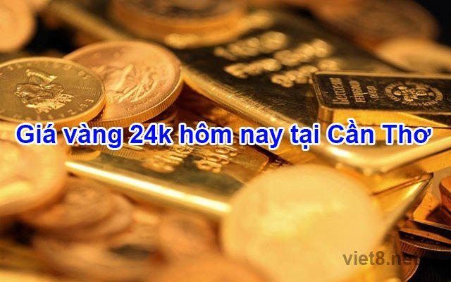 Giá vàng 24k hôm nay tại Cần Thơ