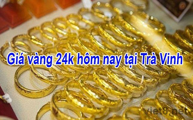 Giá vàng 24k hôm nay tại Trà Vinh
