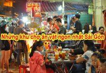 Những khu chợ ăn vặt ngon nhất Sài Gòn
