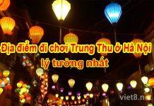 Top 9 địa điểm đi chơi Trung Thu ở Hà Nội