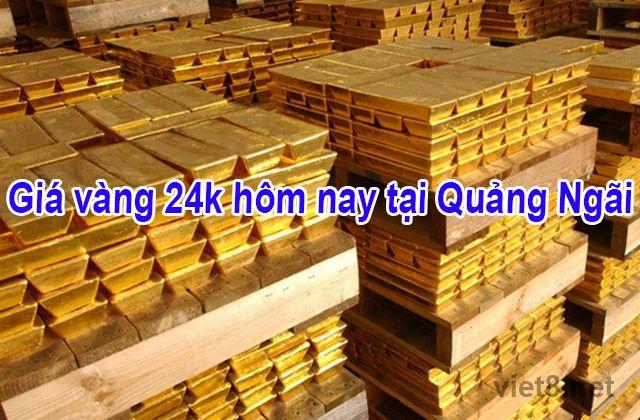 Giá vàng 24k hôm nay tại Quảng Ngãi