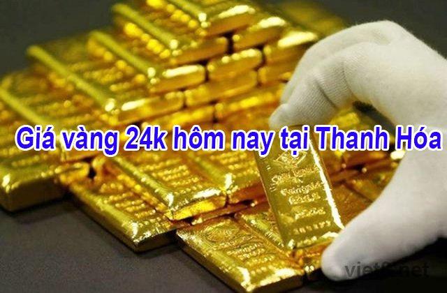 Giá vàng 24k hôm nay tại Thanh Hóa