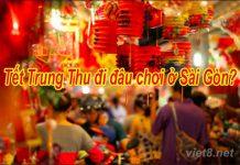 Tết Trung Thu đi đâu chơi ở Sài Gòn?