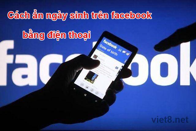 Cách ẩn ngày sinh trên facebook bằng điện thoại