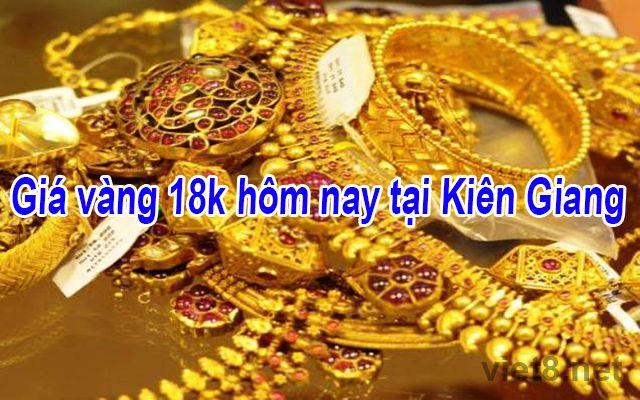 Giá vàng 18k hôm nay tại Kiên Giang