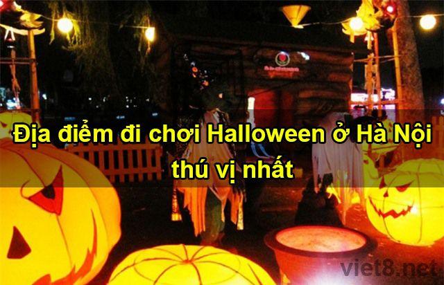 Những địa điểm đi chơi Halloween ở Hà Nội