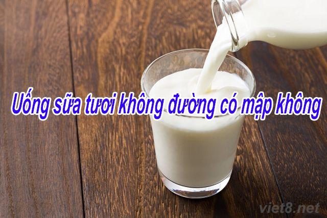 Uống sữa tươi không đường có mập không