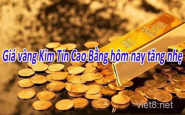 Giá vàng Kim Tín Cao Bằng hôm nay