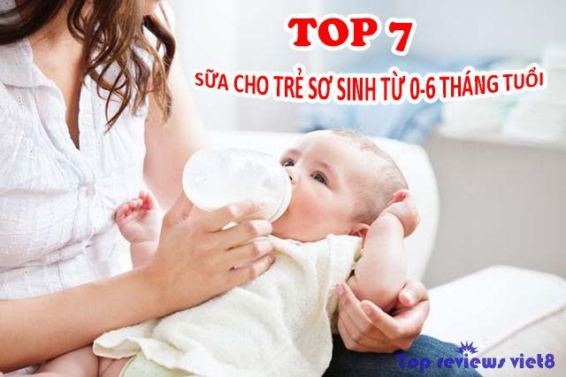 Sữa cho trẻ sơ sinh từ 0-6 tháng tuổi tốt nhất hiện nay