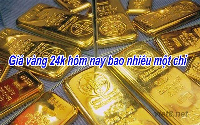 Giá vàng 24k hôm nay bao nhiêu một chỉ