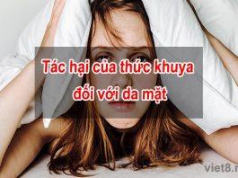 Tác hại của thức khuya đối với da mặt như thế nào?