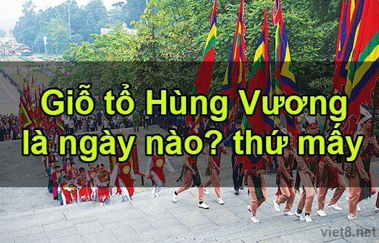 Giỗ tổ Hùng Vương là ngày nào? ý nghĩa lịch sử của ngày giỗ tổ Hùng Vương